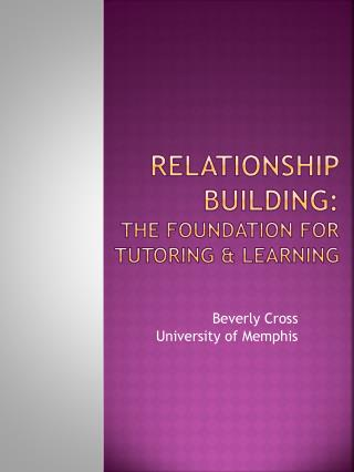 Relationship building:  the foundation for tutoring & learning