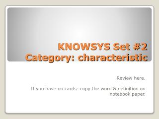 KNOWSYS Set #2 Category: characteristic