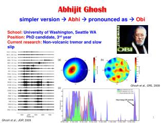 Abhijit Ghosh simpler version   Abhi   pronounced as   Obi