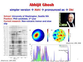 Abhijit Ghosh simpler version   Abhi   pronounced as   Obi
