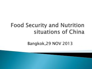 Food Security and Nutrition situations of China
