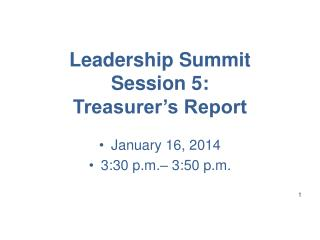 Leadership Summit Session 5:  Treasurer's Report