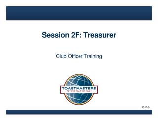 Session 2F: Treasurer
