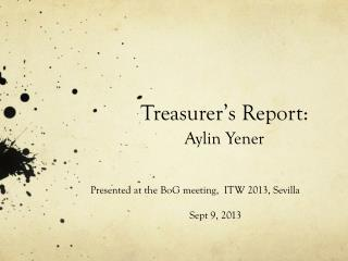 Treasurer's Report: Aylin Yener