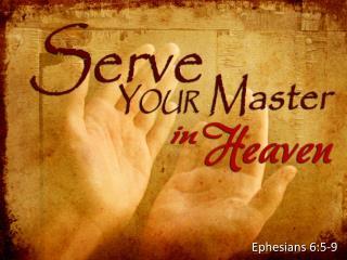 Ephesians 6:5-9