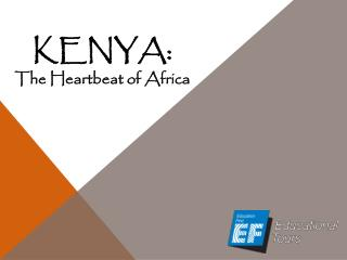 KENYA: The Heartbeat of Africa