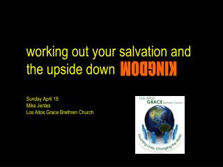 working out your salvation and  the  upside  down Sunday April 18 Mike Jentes
