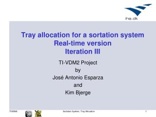 Tray allocation for a  sortation  system Real-time version Iteration III