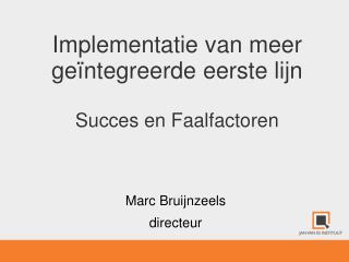 Implementatie van meer  geïntegreerde eerste lijn Succes en Faalfactoren