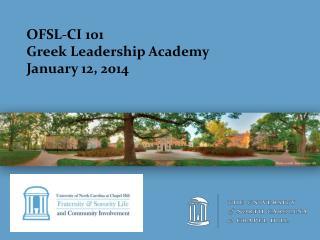 OFSL-CI 101 Greek Leadership A cademy January  12,  2014