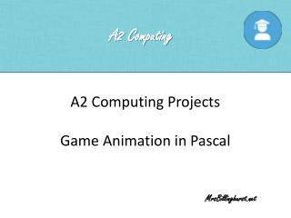 A2 Computing Projects Game Animation in Pascal