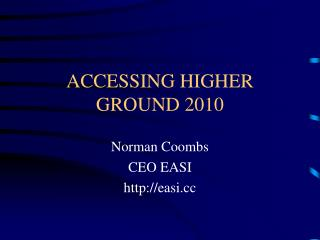 ACCESSING HIGHER GROUND 2010