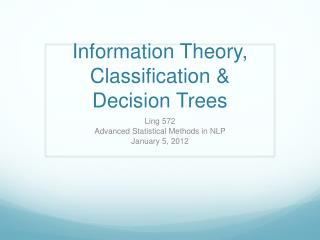 Information Theory, Classification & Decision Trees
