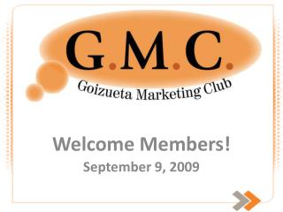 Welcome Members! September 9, 2009