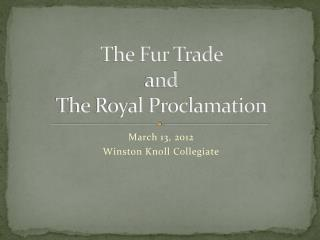 The Fur Trade  and  The Royal Proclamation