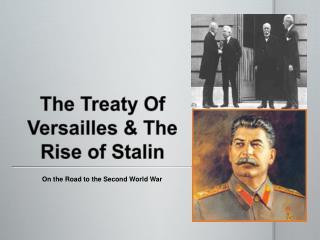The Treaty Of Versailles & The Rise of Stalin