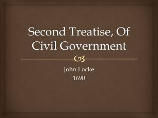 Second Treatise, Of Civil Government