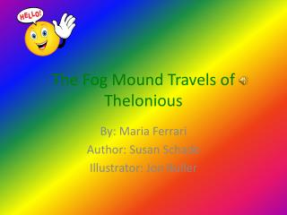 The Fog Mound Travels of Thelonious
