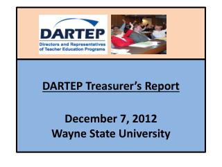 DARTEP  Treasurer's  Report December 7,  2012 Wayne State University