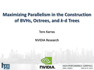 Maximizing Parallelism in the Construction of BVHs,  Octrees , and  k -d Trees
