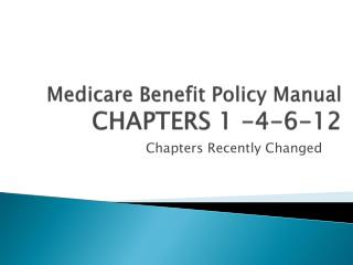 Medicare Benefit Policy Manual CHAPTERS 1 -4-6-12