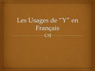 """Les Usages de """"Y"""" en Français"""