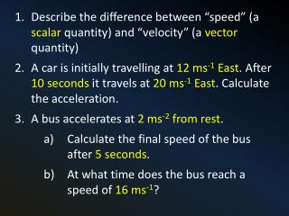 "Describe the difference between ""speed"" (a  scalar  quantity) and ""velocity"" (a  vector  quantity)"