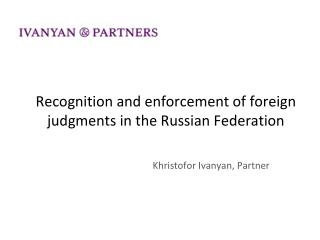 Recognition and enforcement of foreign judgments in the Russian Federation