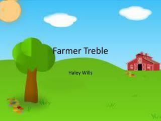 Farmer Treble