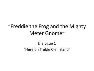 """Freddie the Frog and the Mighty Meter Gnome"""