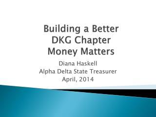 Building a Better  DKG Chapter Money Matters