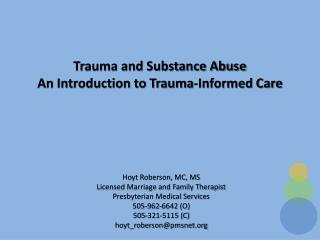 Trauma and Substance Abuse An Introduction to Trauma-Informed Care