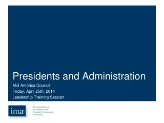 Presidents and Administration
