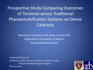 Prospective Study Comparing Outcomes of Torsional versus Traditional Phacoemulsification Systems on Dense Cataracts