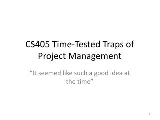 CS405 Time-Tested Traps of Project Management