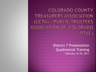 Colorado County Treasurers Association (CCTA) / Public trustees Association of Colorado (Ptac)