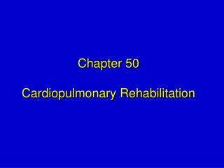 Chapter 50  Cardiopulmonary Rehabilitation