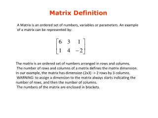 The matrix is an ordered set of numbers arranged in rows and columns.