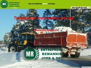 Transporter med traktor på väg
