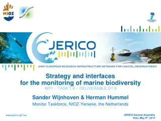 Sander Wijnhoven & Herman Hummel Monitor Taskforce, NIOZ-Yerseke, the Netherlands