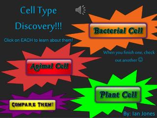 Cell Type Discovery!!! Click on EACH to learn about them!
