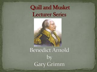 Benedict Arnold by  Gary Grimm