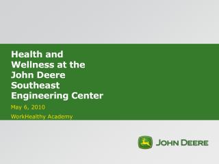 Health and Wellness at the John Deere Southeast Engineering Center