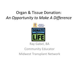 Organ & Tissue Donation: An Opportunity to Make A Difference