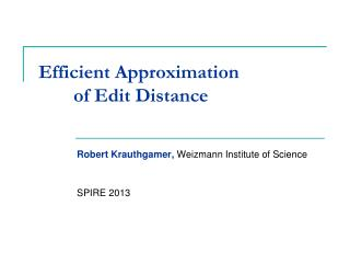 Efficient Approximation  of Edit Distance