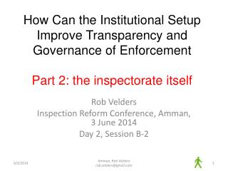 Rob Velders Inspection Reform Conference, Amman, 3 June 2014 Day 2, Session B-2
