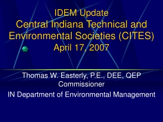 IDEM Update Central Indiana Technical and Environmental Societies CITES  April 17, 2007