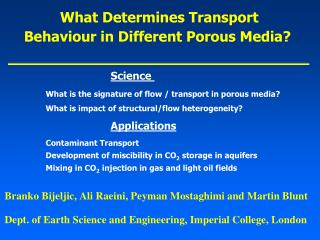 What Determines  Transport  Behaviour  in Different Porous Media?