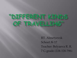 """Different kinds of  travellihg """