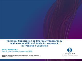 MICHEL NUSSBAUMER Head of Legal  Transition  Programme , EBRD
